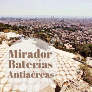 Mirador de las Baterías Antiaéreas: el balcón 360º de Barcelona